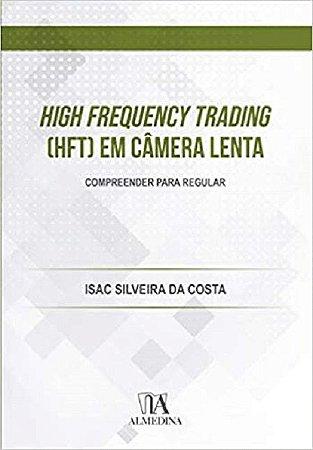 High Frequency Trading (HFT) em câmera lenta