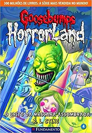Goosebumps Horrorland - Livro 4: O grito da máscara assombrada