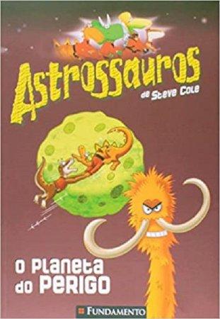Astrossauros - O planeta do perigo