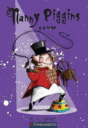 Nanny Piggins - Livro 5: Nanny Piggins e a fuga