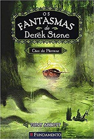 Os fantasmas de Derek Stone - Livro 2: Cães do pântano