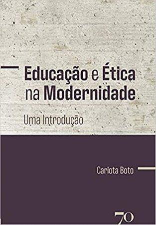 EDUCACAO E ETICA NA MODERNIDADE- UMA INTRODUCAO