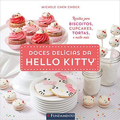 Doces Delícias da Hello Kitty - Livro de Receitas