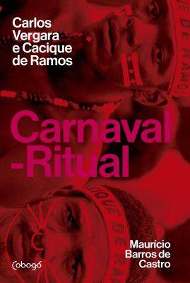 CARNAVAL-RITUAL: CARLOS VERGARA E CACIQUE DE RAMOS