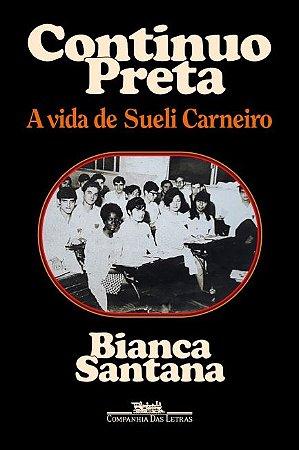 CONTINUO PRETA - A VIDA DE SUELI CARNEIRO