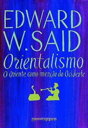 ORIENTALISMO - O ORIENTE COMO INVENÇÃO DO OCIDENTE