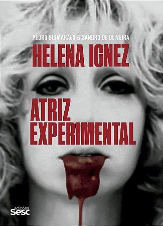 HELENA IGNEZ, ATRIZ EXPERIMENTAL