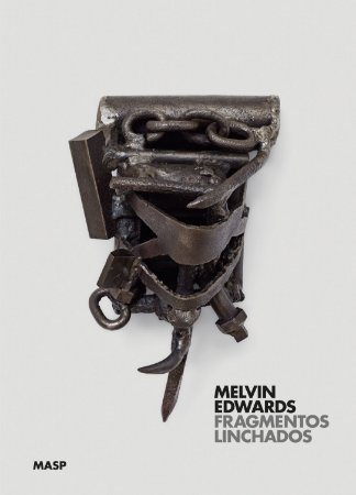 MELVIN EDWARDS: FRAGMENTOS LINCHADOS