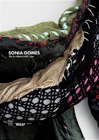 SONIA GOMES: LIFE IS REBORN/STILL I RISE [ENGLISH]