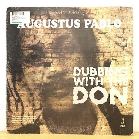 LP Augustus Pablo - Dubbing With The Don Vinil