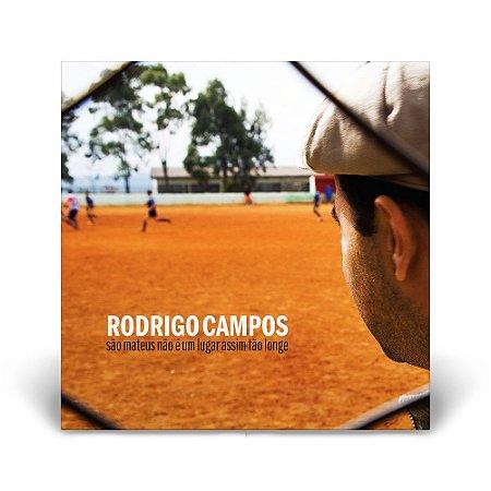 LP Rodrigo Campos - São Mateus não é um lugar assim tão longe
