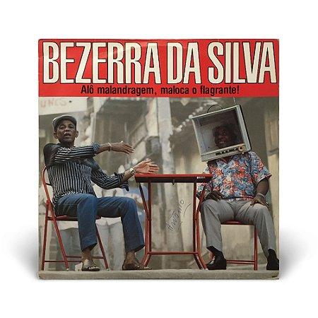 LP Bezerra da Silva - Alô Malandragem, maloca o flagrante (C/ encarte)