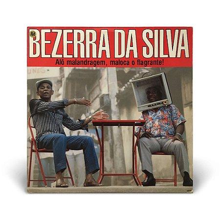 LP Bezerra da Silva - Alô Malandragem, maloca o flagrante