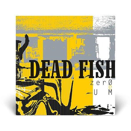 LP Dead Fish - Zero e um