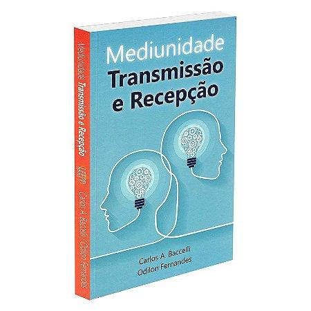 MEDIUNIDADE TRANSMISSÃO E RECEPÇÃO