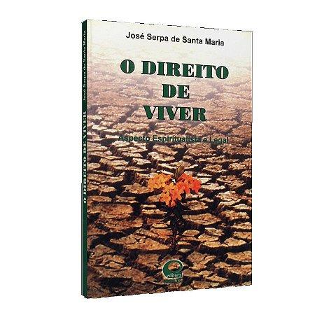 DIREITO DE VIVER (O) ASPECTO ESPIRITUALISTA E LEGAL
