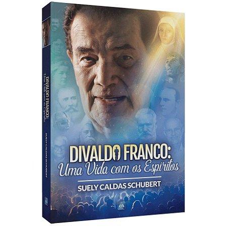 DIVALDO FRANCO UMA VIDA COM OS ESPÍRITOS