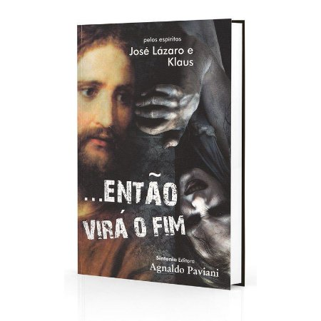 ENTÃO VIRÁ O FIM