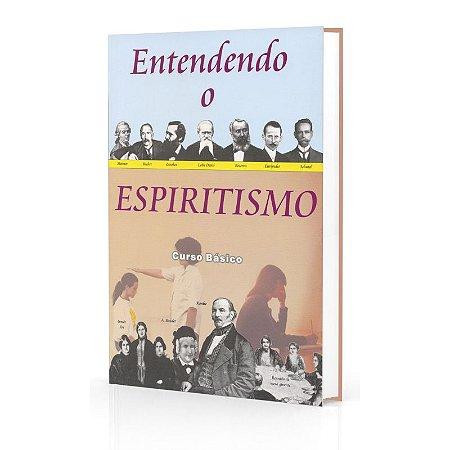 ENTENDENDO O ESPIRITISMO