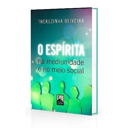 ESPÍRITA NA MEDIUNIDADE E NO MEIO SOCIAL (O)