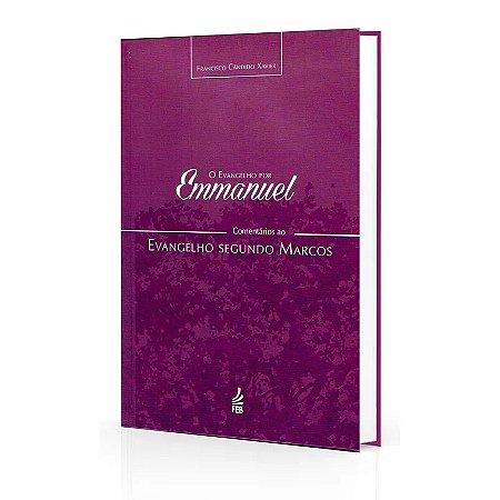 EVANGELHO POR EMMANUEL (O) - SEGUNDO MARCOS