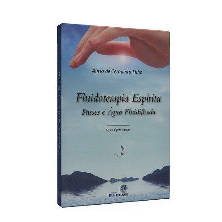 FLUIDOTERAPIA ESPÍRITA PASSES E ÁGUA FLUIDIFICADA
