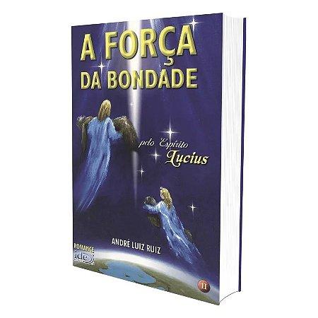 FORÇA DA BONDADE (A)
