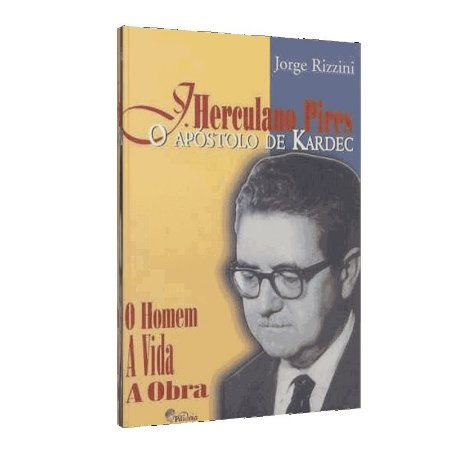 J. HERCULANO PIRES - O APÓSTOLO DE KARDEC