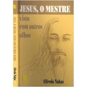 JESUS O MESTRE VISTO COM OUTROS OLHOS