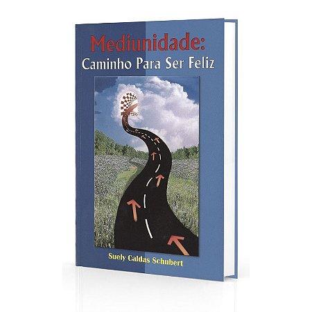 MEDIUNIDADE CAMINHO PARA SER FELIZ