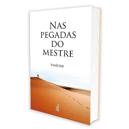 NAS PEGADAS DO MESTRE