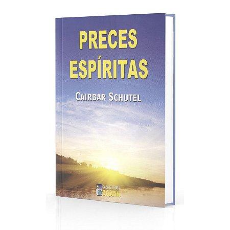 PRECES ESPÍRITAS - CAIRBAR SCHUTEL