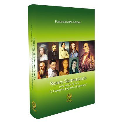 ROTEIRO SISTEMATIZADO PARA ESTUDO DO LIVRO O EVANGELHO SEGUNDO O ESPIRITISMO
