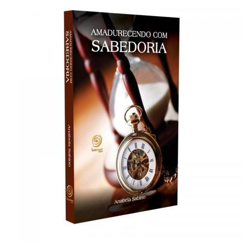 AMADURECENDO COM SABEDORIA