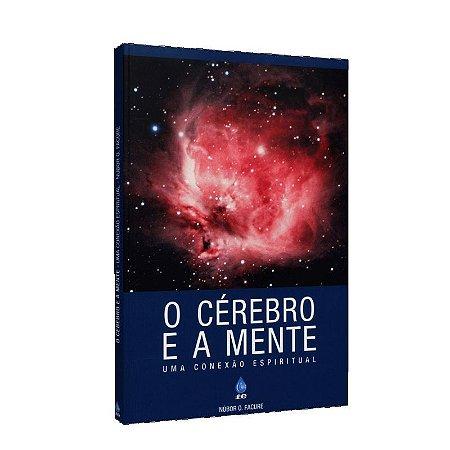 CÉREBRO E A MENTE (O) UMA CONEXÃO ESPIRITUAL
