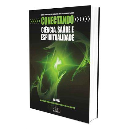 CONECTANDO CIÊNCIA, SAÚDE E ESPIRITUALIDADE VOL 2