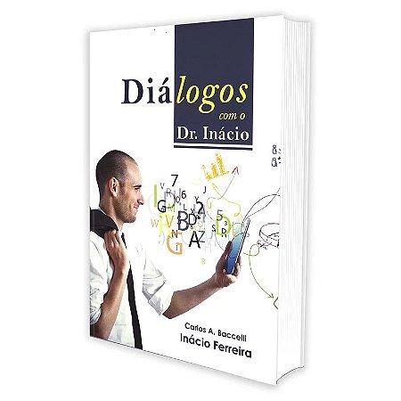 DIÁLOGOS COM DR. INÁCIO
