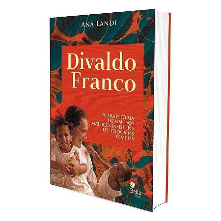 DIVALDO FRANCO - A TRAJETÓRIA DE UM DOS MAIORES MÉDIUNS