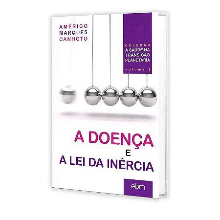 DOENÇA E A LEI DA INÉRCIA (A)