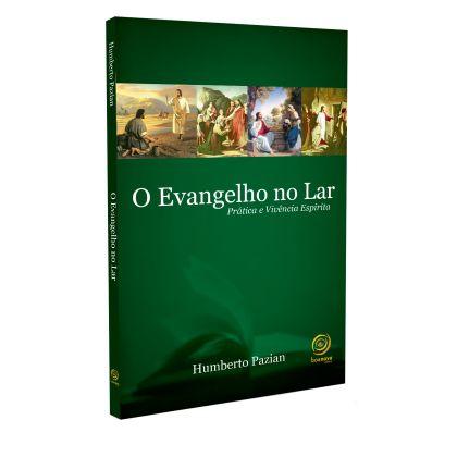 EVANGELHO NO LAR (O) - PRÁTICA E VIVÊNCIA ESPÍRITA
