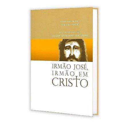 IRMÃO JOSÉ, IRMÃO EM CRISTO