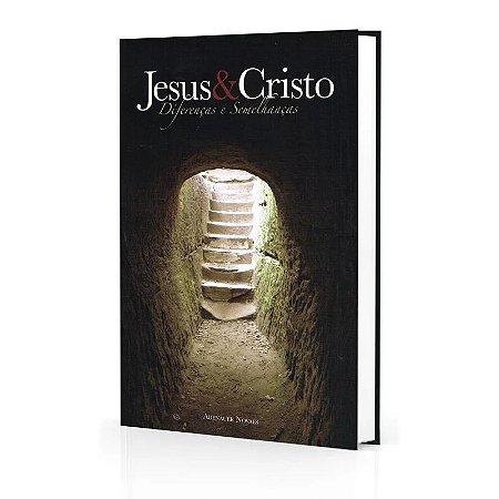 JESUS E CRISTO DIFERENÇAS E SEMELHANÇAS