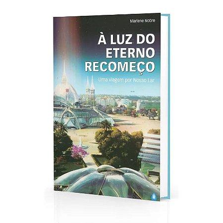 LUZ DO ETERNO RECOMEÇO (À)