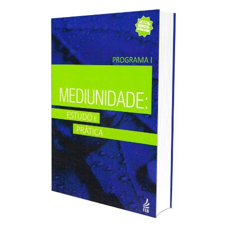 MEDIUNIDADE ESTUDO E PRÁTICA - PROGRAMA I