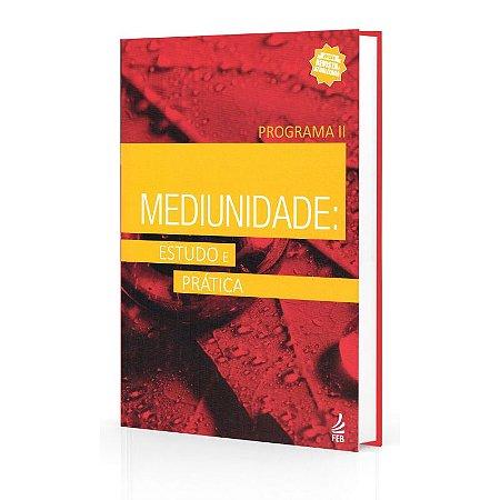 MEDIUNIDADE ESTUDO E PRÁTICA - PROGRAMA II