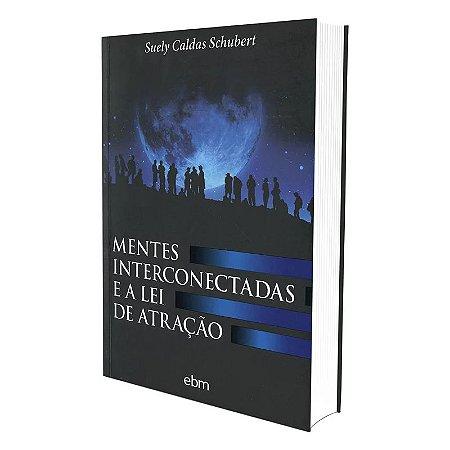 MENTES INTERCONECTADAS E A LEI DE ATRAÇÃO