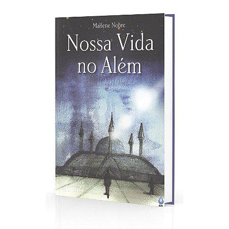 NOSSA VIDA NO ALÉM