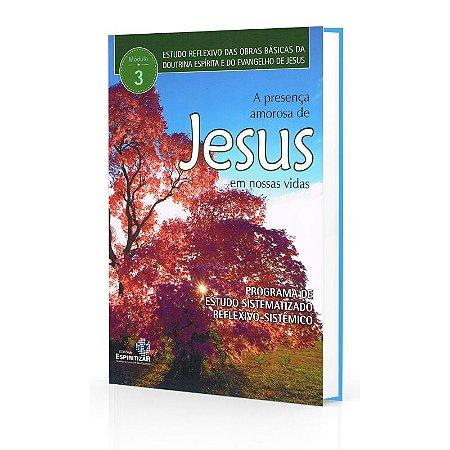 PRESENÇA AMOROSA DE JESUS EM NOSSAS VIDAS (A)