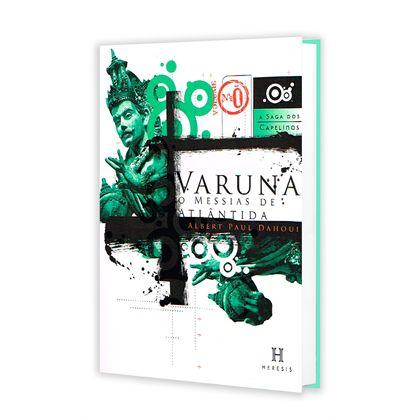SAGA DOS CAPELINOS (A) - VARUNA, O MESSIAS DE ATLÂNTIDA