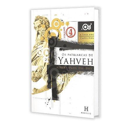 SAGA DOS CAPELINOS (A) 4 - OS PATRIARCAS DE YAHVEH